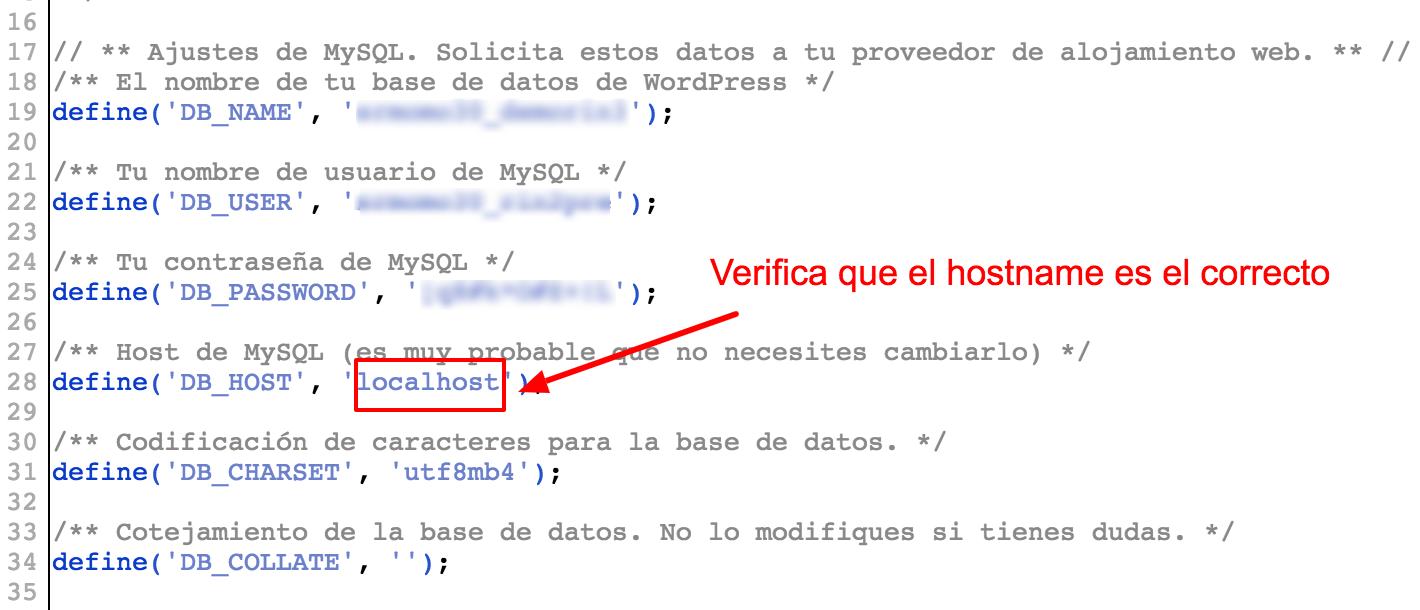 Asegúrate que el hostname indicado en wp-config.php es el correcto.