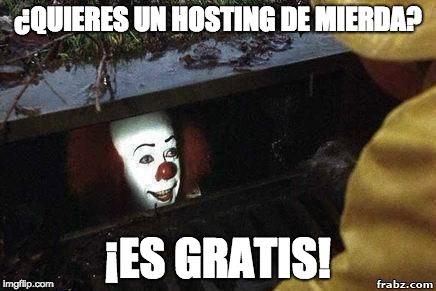 No esperes calidad de un hosting gratis. ¡Huye!