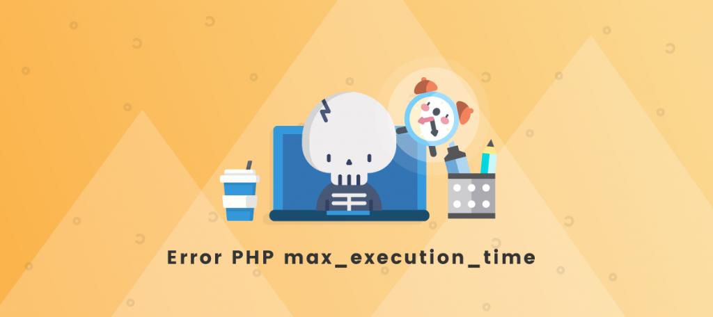 solucionar error PHP de max_execution_time